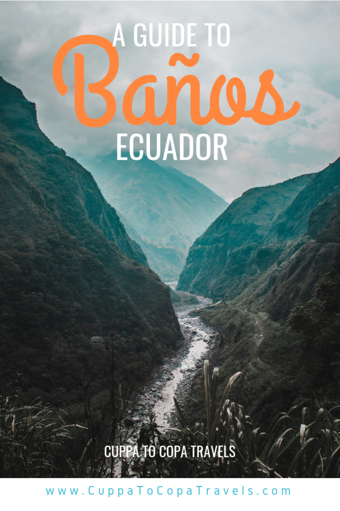 A guide to Baños de Agua Santa Ecuador | Route of the waterfalls by bicycle, treehouse swing, Luna Runtun, hot springs, and thermal spas | Ecuador travel guide by Cuppa to Copa Travels