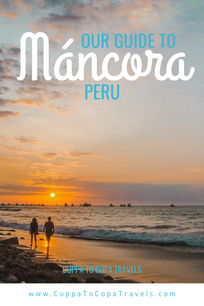 Máncora Peru Guide beach surf party town near Ecuador     South America travel guides by Cuppa to Copa Travels