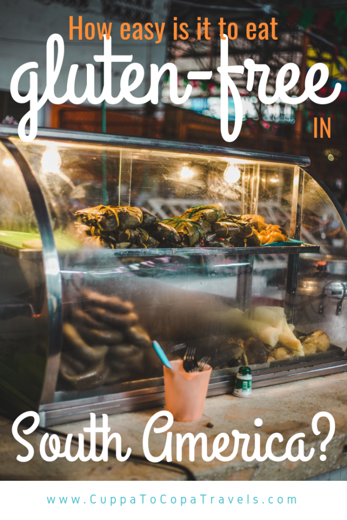 How easy is it to eat gluten-free in South America? | GF Typical foods in Colombia, Uruguay, Peru, Ecuador, Chile, Bolivia, Argentina | Coeliac gluten intolerant travel | Travel guides for Latin America by Cuppa to Copa Travels