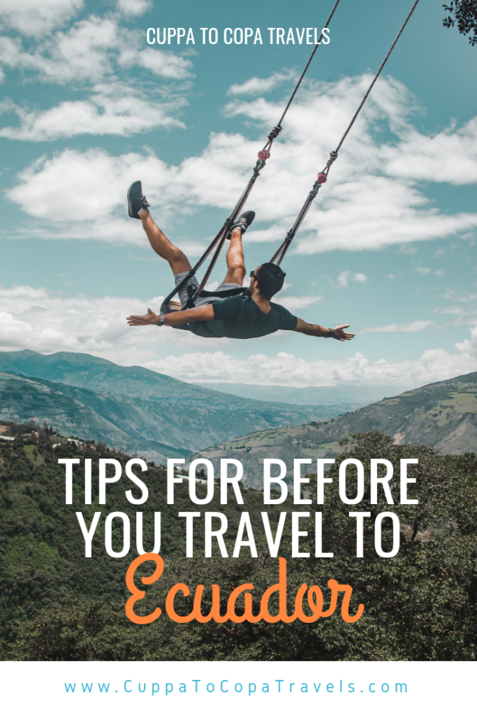 Tips for before you travel to Ecuador | Guide for South America trip by Cuppa to Copa Travels