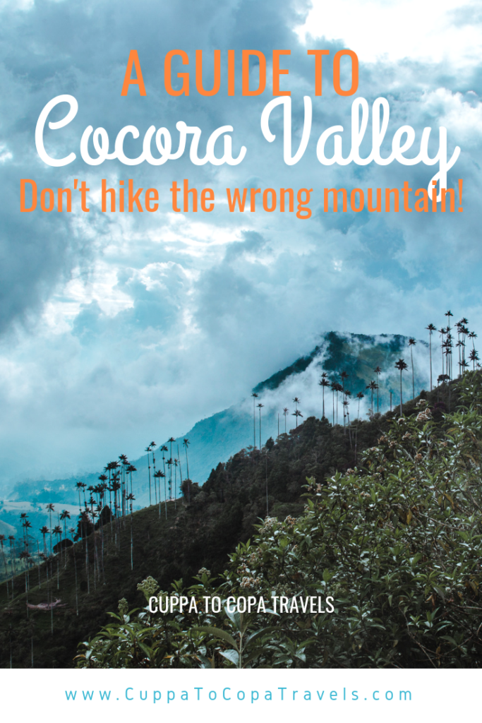 Mistake on the Cocora Valley Hike - Do not hike up the wrong mountain! | Valle de Cocora palm trees hiking routes | Salento Colombia travel guide by Cuppa to Copa Travels