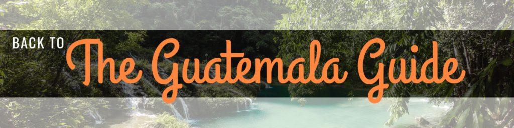 The Guatemala Guide by Cuppa to Copa Travels