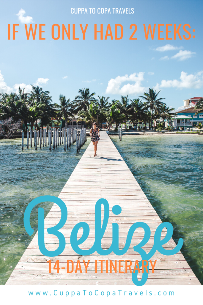 2 weeks in Belize itinerary 14 days vacation ideas Central America
